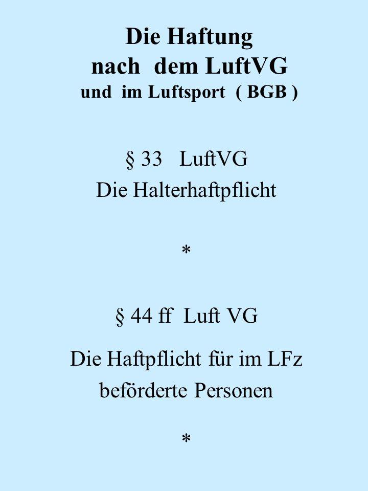 Die Haftung nach dem LuftVG und im Luftsport ( BGB )