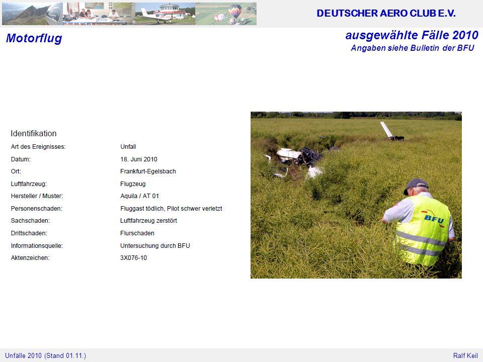 ausgewählte Fälle 2010 Motorflug Angaben siehe Bulletin der BFU