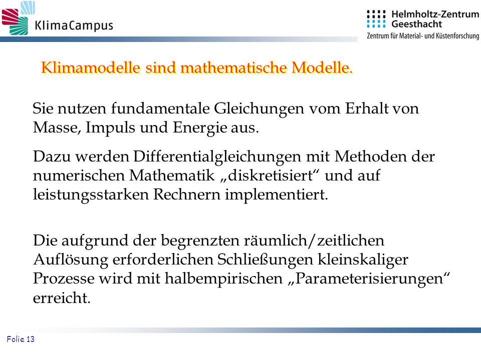 Klimamodelle sind mathematische Modelle.