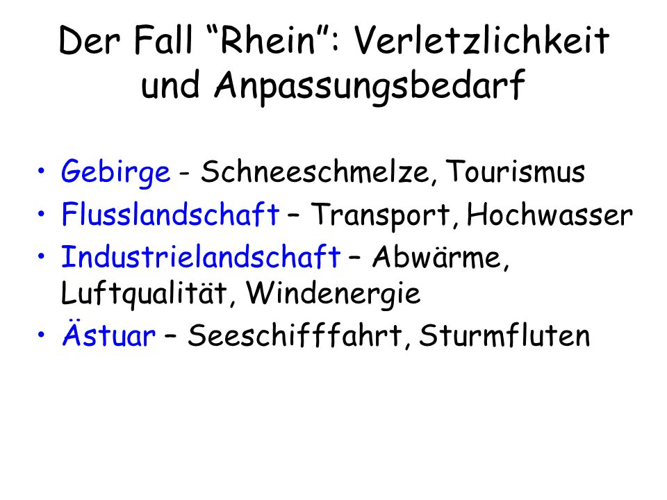 Der Fall Rhein : Verletzlichkeit und Anpassungsbedarf