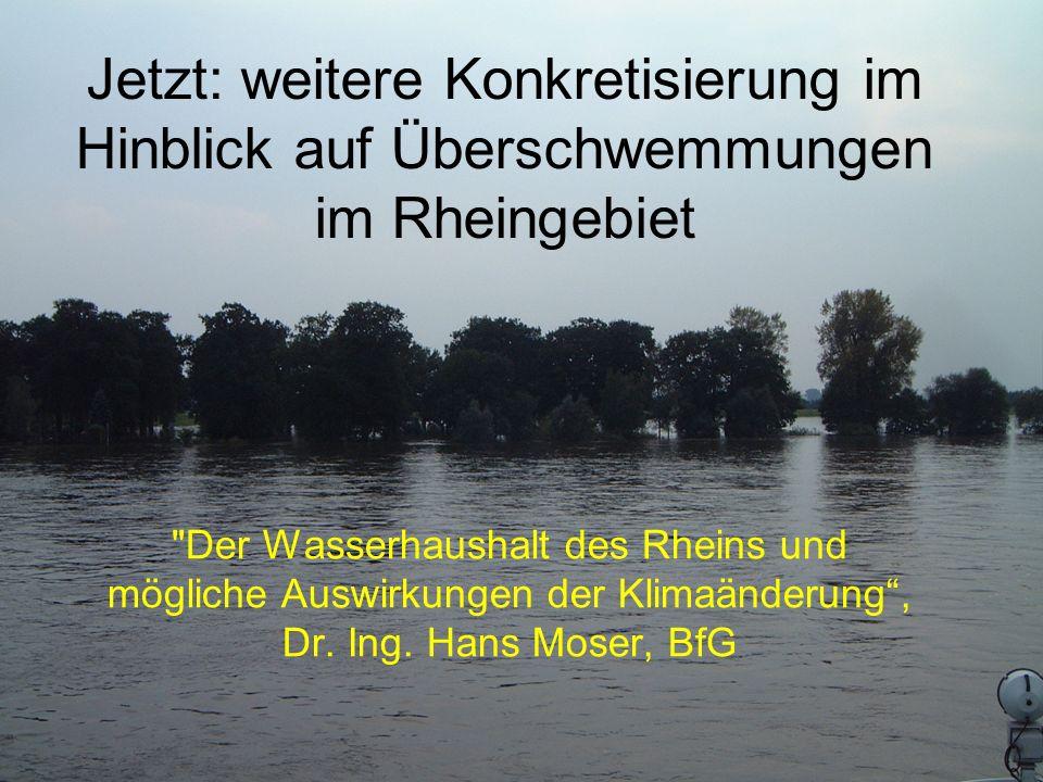 Jetzt: weitere Konkretisierung im Hinblick auf Überschwemmungen im Rheingebiet