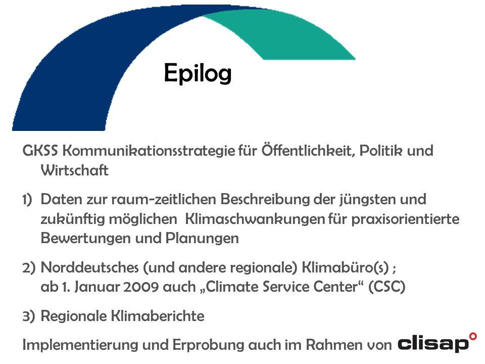 Epilog GKSS Kommunikationsstrategie für Öffentlichkeit, Politik und Wirtschaft.