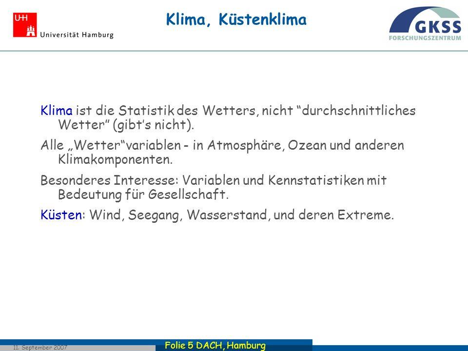 Klima, Küstenklima Klima ist die Statistik des Wetters, nicht durchschnittliches Wetter (gibt's nicht).