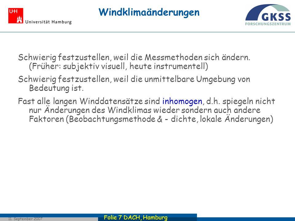 Windklimaänderungen Schwierig festzustellen, weil die Messmethoden sich ändern. (Früher: subjektiv visuell, heute instrumentell)