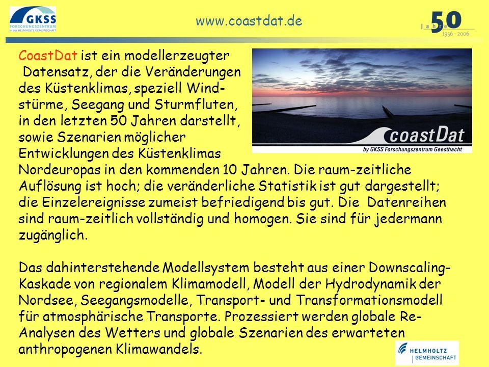 GKSS in Geesthacht www.coastdat.de CoastDat ist ein modellerzeugter