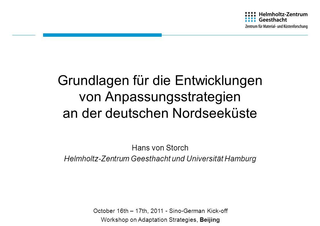 Hans von Storch Helmholtz-Zentrum Geesthacht und Universität Hamburg