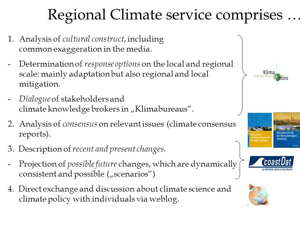Regional Climate service comprises …