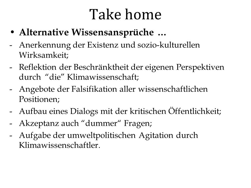 Take home Alternative Wissensansprüche …
