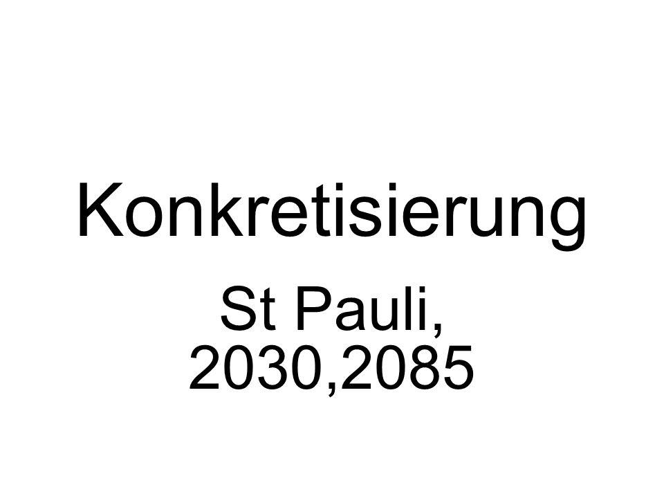 Konkretisierung St Pauli, 2030,2085