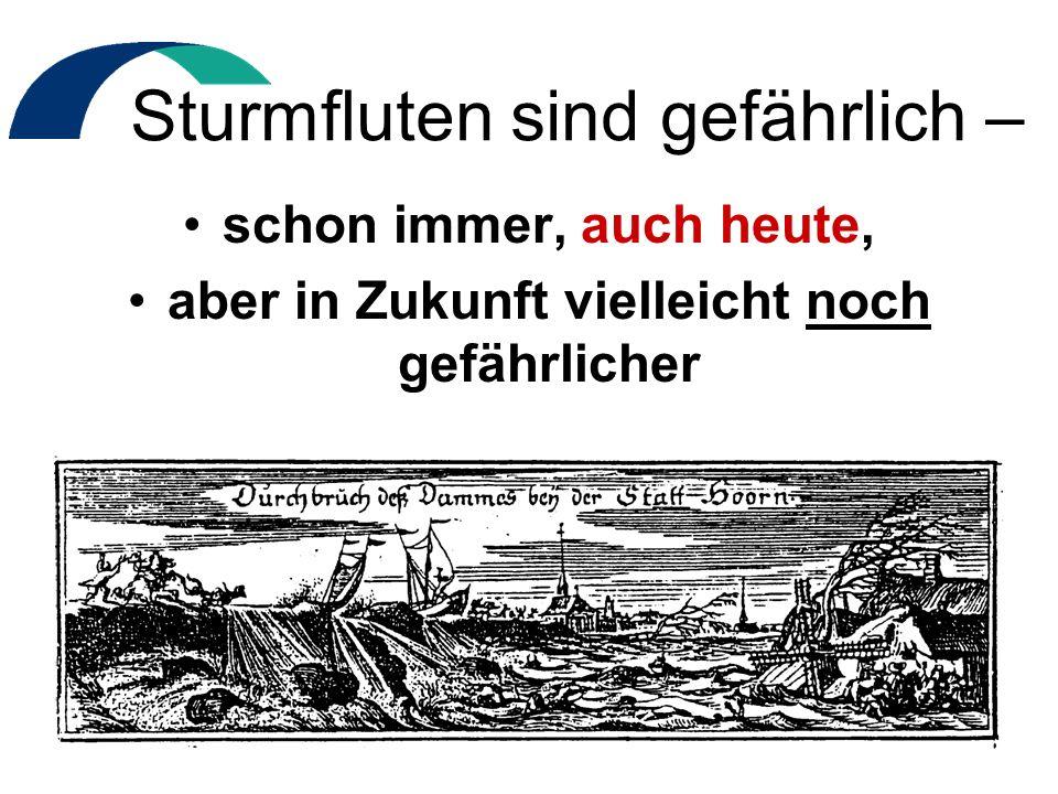 Sturmfluten sind gefährlich –