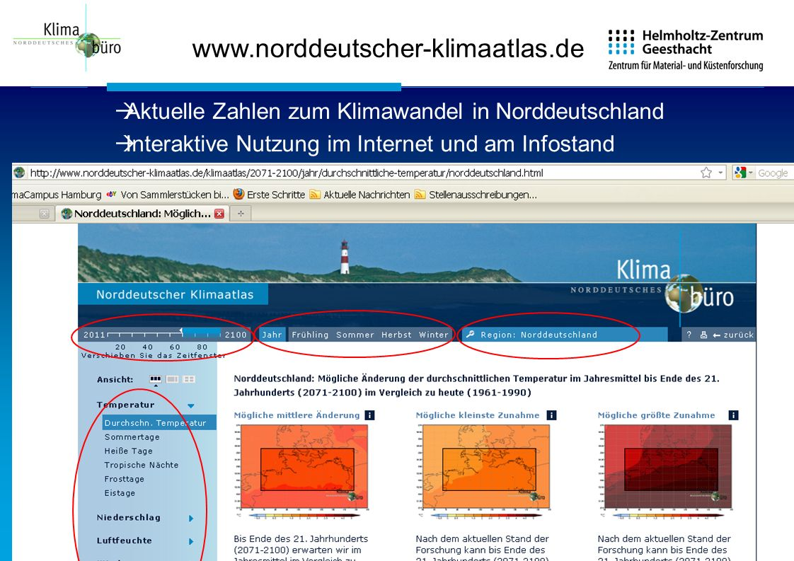 www.norddeutscher-klimaatlas.de Aktuelle Zahlen zum Klimawandel in Norddeutschland.