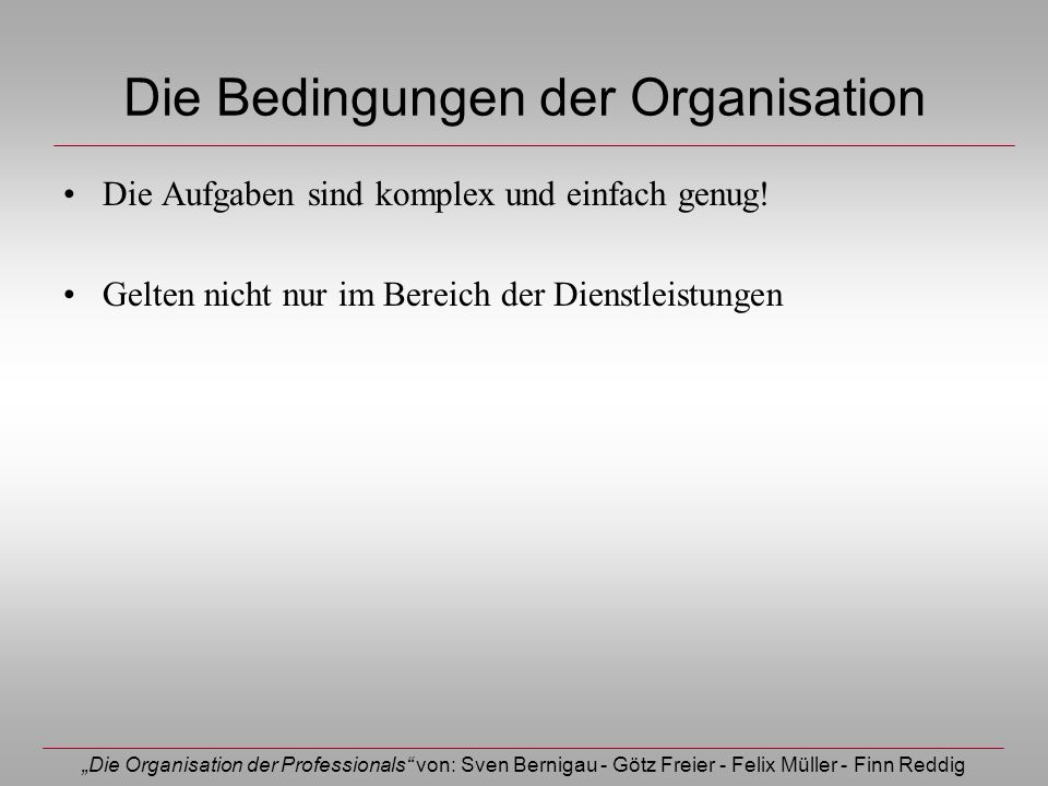 Die Bedingungen der Organisation