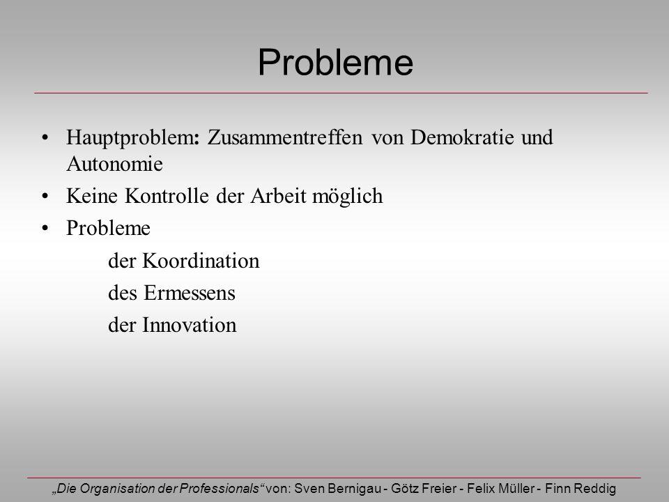 Probleme Hauptproblem: Zusammentreffen von Demokratie und Autonomie