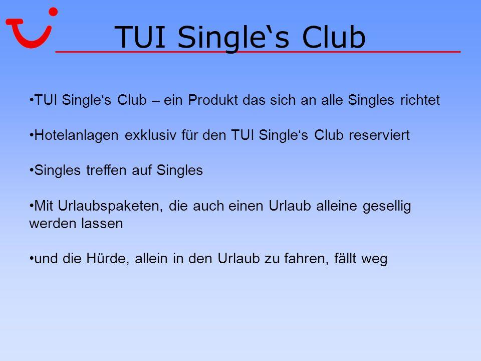 TUI Single's ClubTUI Single's Club – ein Produkt das sich an alle Singles richtet. Hotelanlagen exklusiv für den TUI Single's Club reserviert.