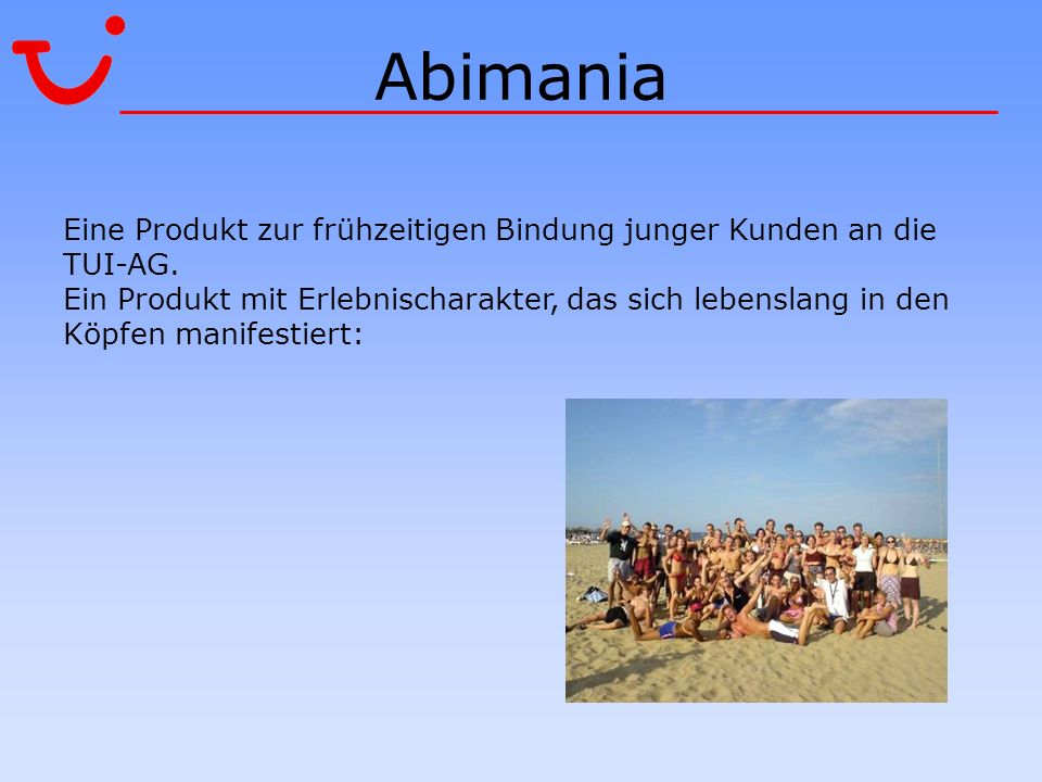 AbimaniaEine Produkt zur frühzeitigen Bindung junger Kunden an die TUI-AG.