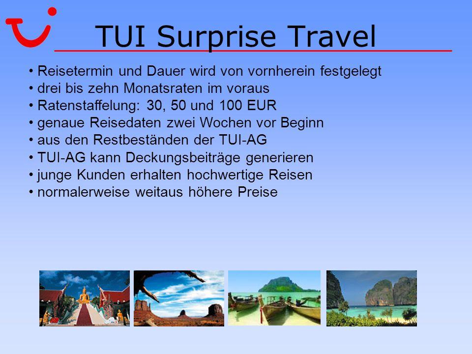 TUI Surprise Travel Reisetermin und Dauer wird von vornherein festgelegt. drei bis zehn Monatsraten im voraus.