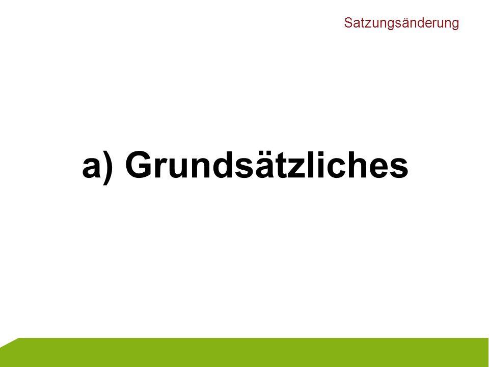 Satzungsänderung a) Grundsätzliches