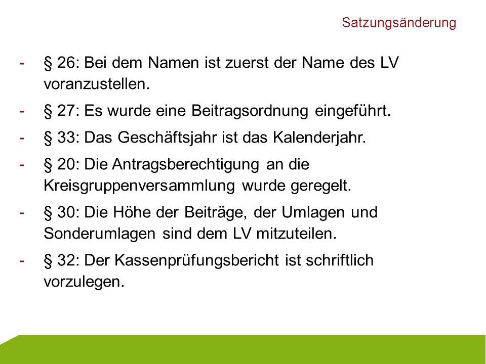 § 26: Bei dem Namen ist zuerst der Name des LV voranzustellen.