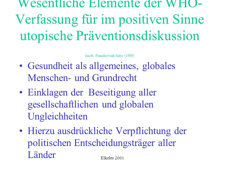 Wesentliche Elemente der WHO-Verfassung für im positiven Sinne utopische Präventionsdiskussion (nach: Franzkowiak/Sabo (1989)