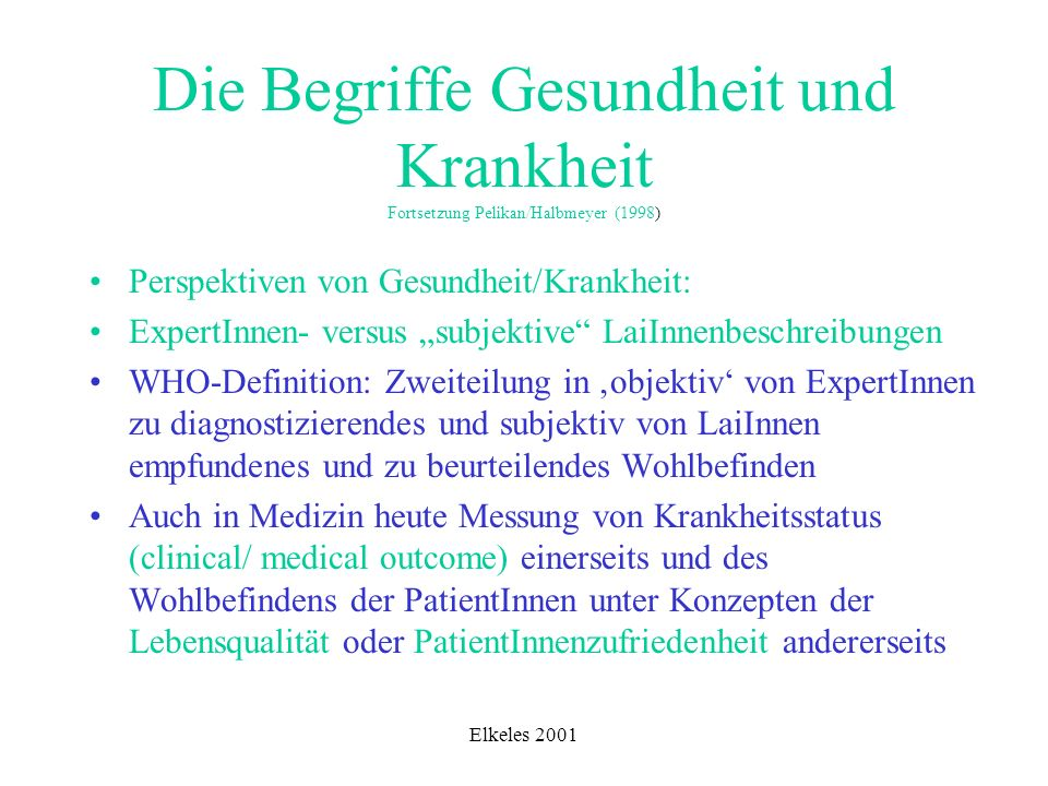 Die Begriffe Gesundheit und Krankheit Fortsetzung Pelikan/Halbmeyer (1998)
