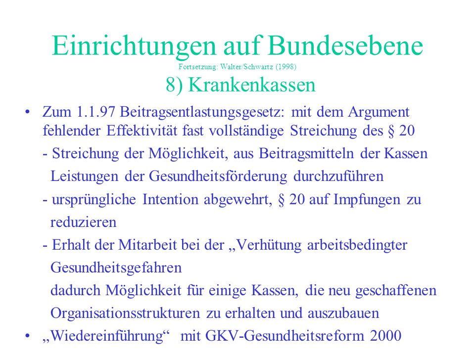 Einrichtungen auf Bundesebene Fortsetzung: Walter/Schwartz (1998) 8) Krankenkassen