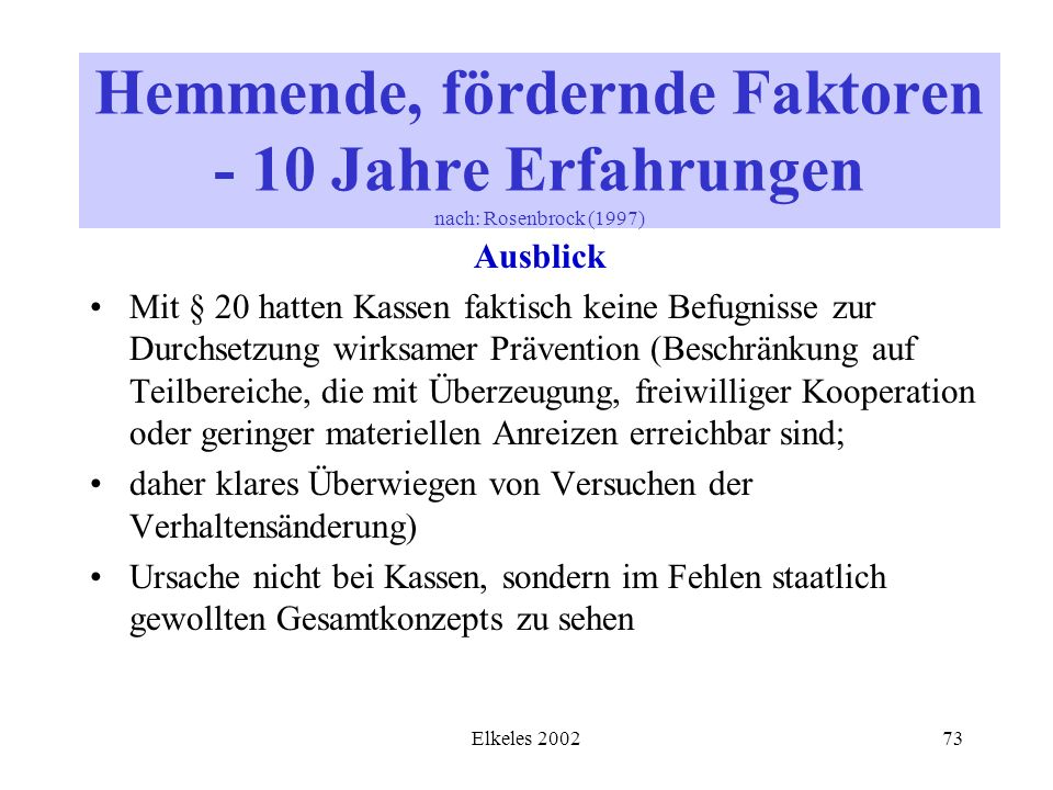Hemmende, fördernde Faktoren - 10 Jahre Erfahrungen nach: Rosenbrock (1997)