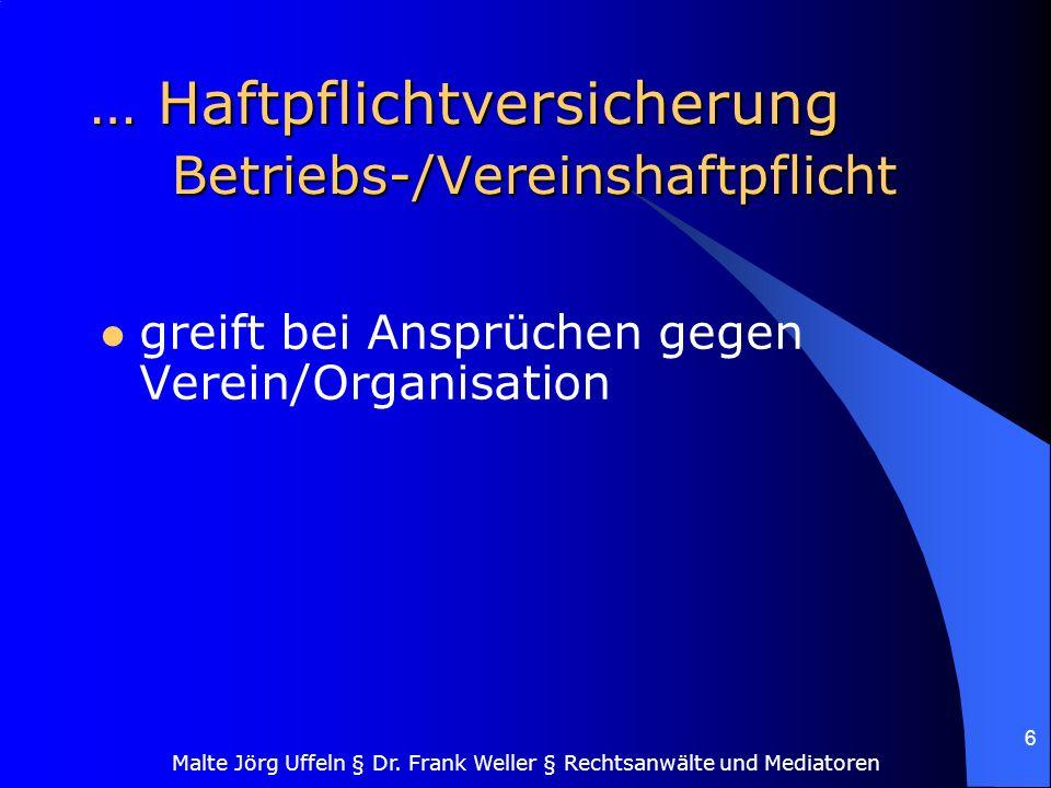 … Haftpflichtversicherung Betriebs-/Vereinshaftpflicht