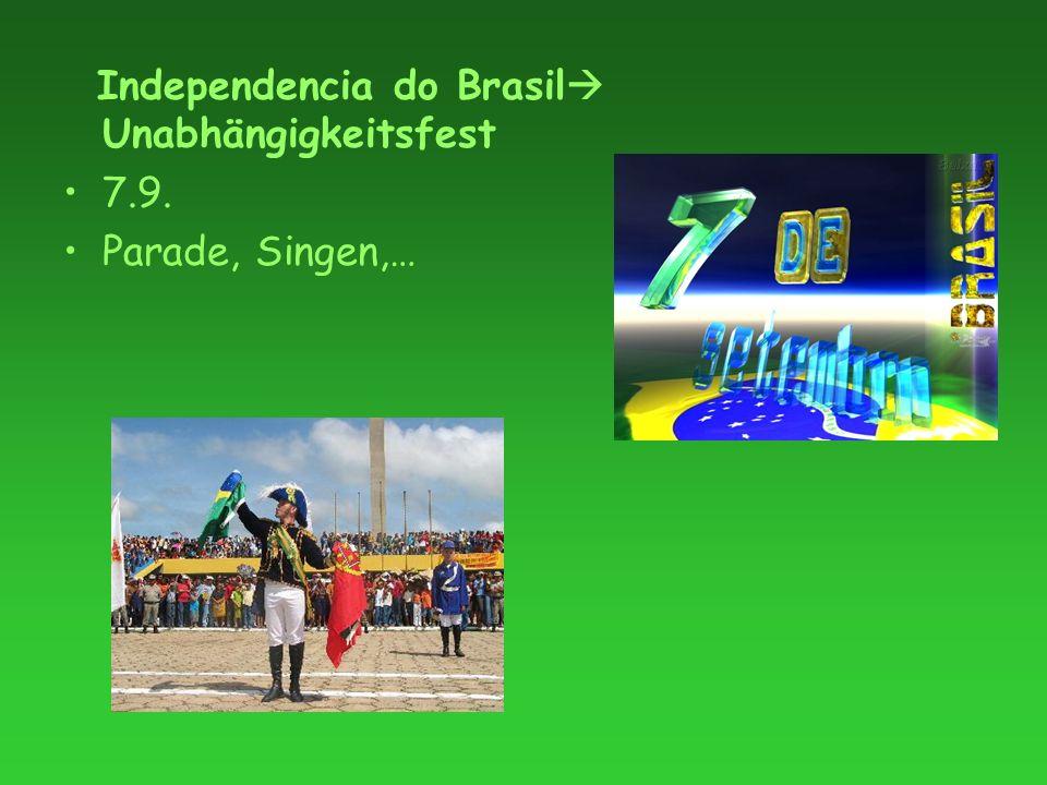 Independencia do Brasil Unabhängigkeitsfest