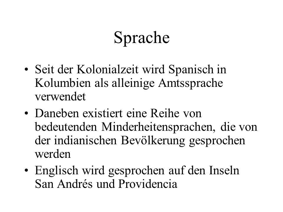 Sprache Seit der Kolonialzeit wird Spanisch in Kolumbien als alleinige Amtssprache verwendet.