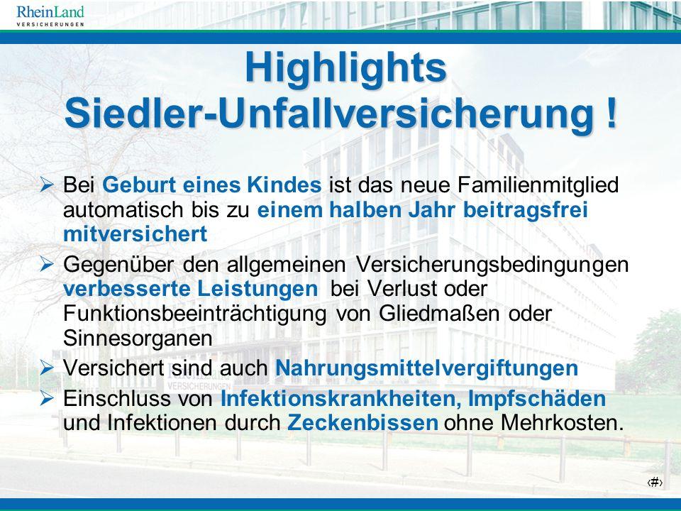 Highlights Siedler-Unfallversicherung !
