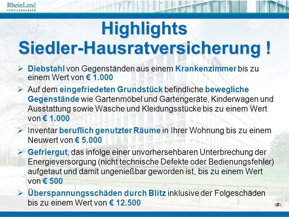 Highlights Siedler-Hausratversicherung !