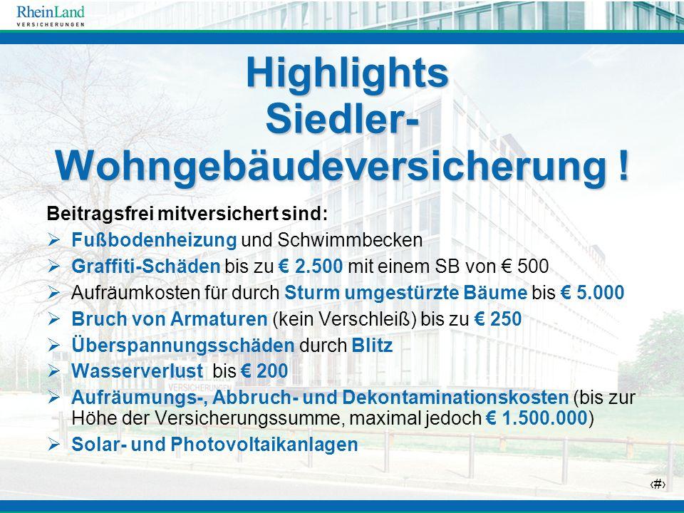 Highlights Siedler-Wohngebäudeversicherung !