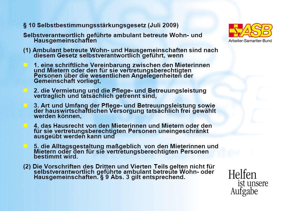 § 10 Selbstbestimmungsstärkungsgesetz (Juli 2009)