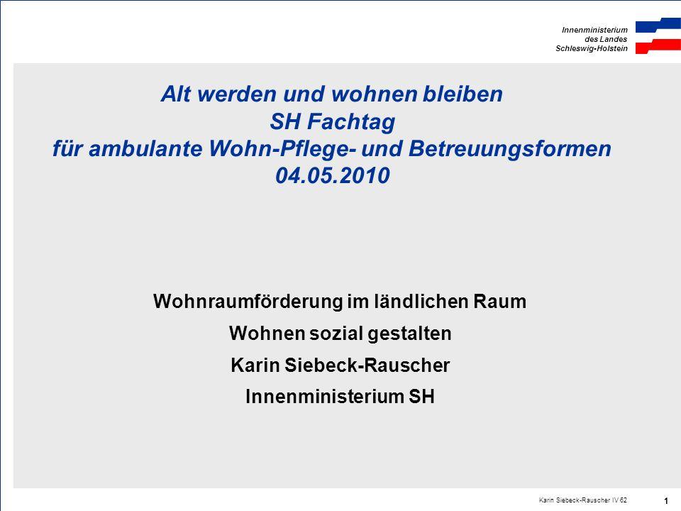 Alt werden und wohnen bleiben SH Fachtag für ambulante Wohn-Pflege- und Betreuungsformen 04.05.2010