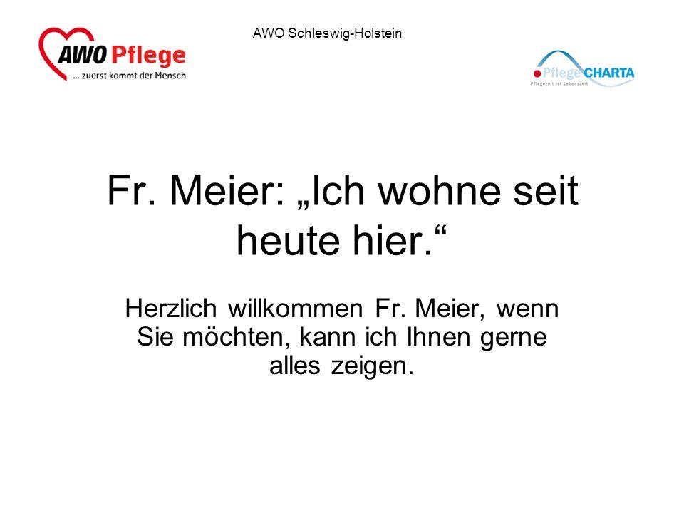 """Fr. Meier: """"Ich wohne seit heute hier."""