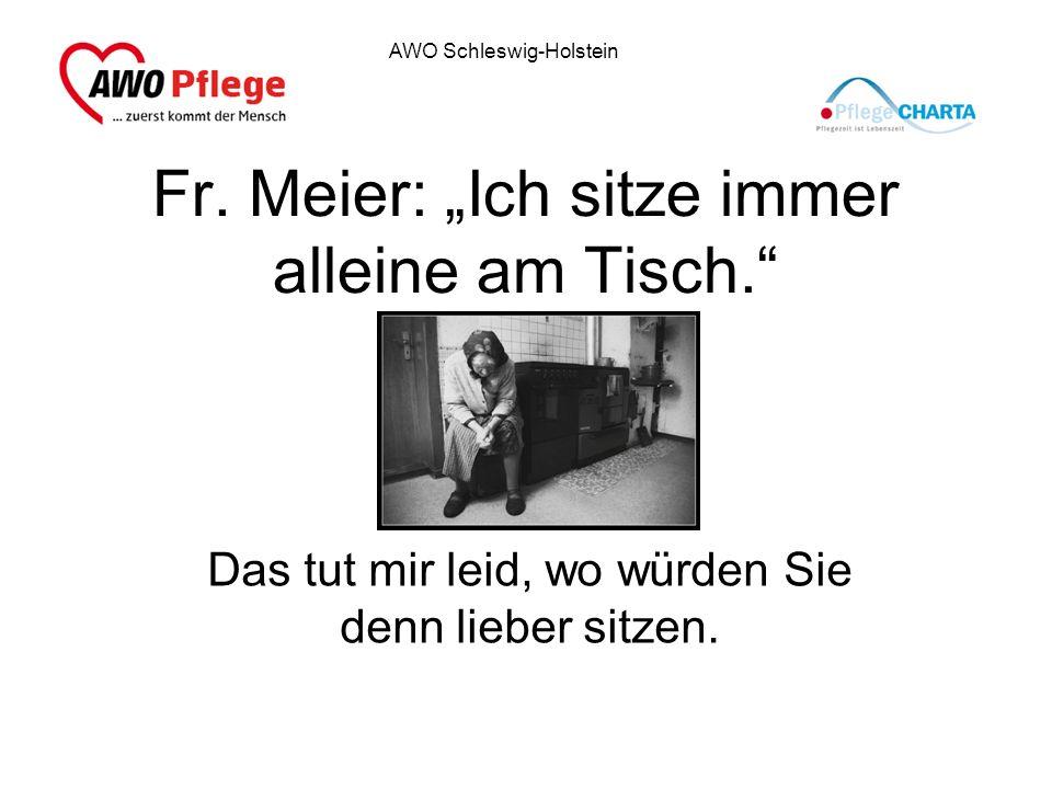 """Fr. Meier: """"Ich sitze immer alleine am Tisch."""
