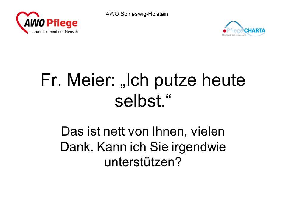 "Fr. Meier: ""Ich putze heute selbst."