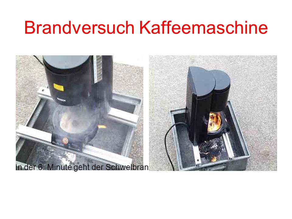 Brandversuch Kaffeemaschine