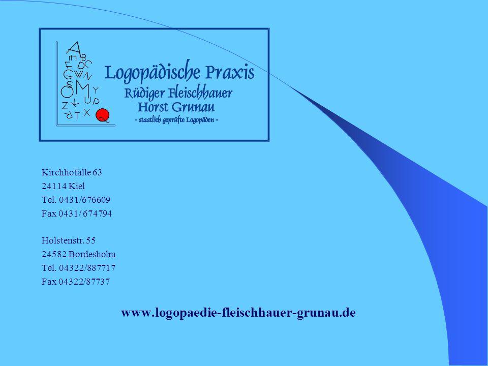 www.logopaedie-fleischhauer-grunau.de Kirchhofalle 63 24114 Kiel