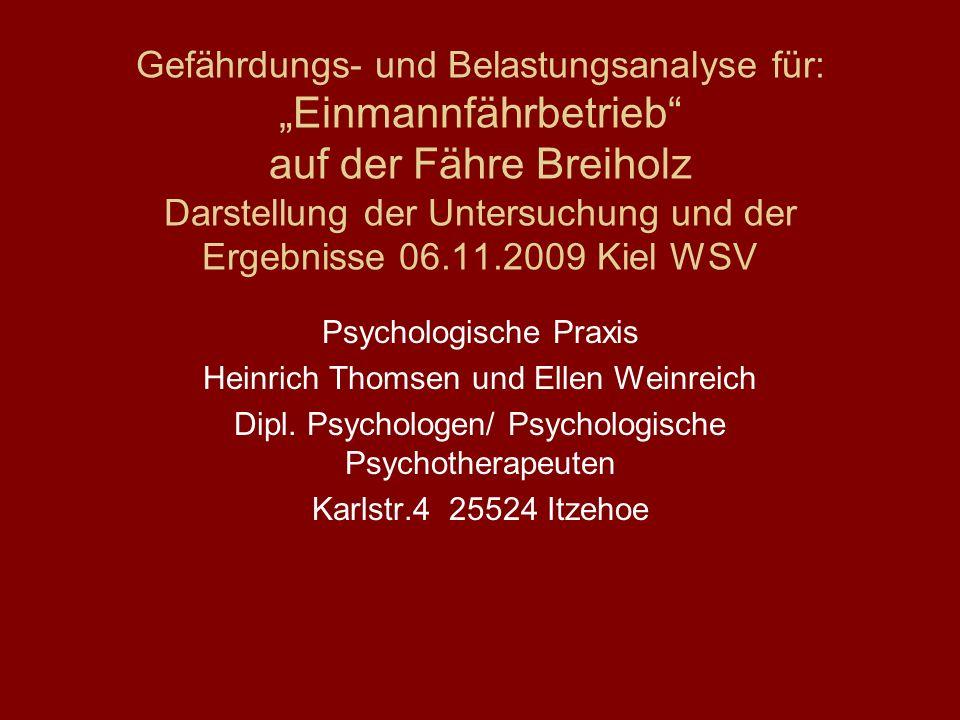 """Gefährdungs- und Belastungsanalyse für: """"Einmannfährbetrieb auf der Fähre Breiholz Darstellung der Untersuchung und der Ergebnisse 06.11.2009 Kiel WSV"""