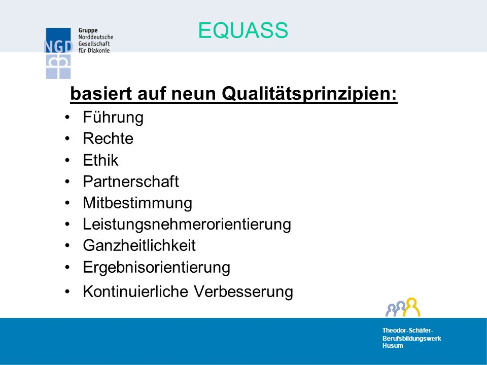 basiert auf neun Qualitätsprinzipien: