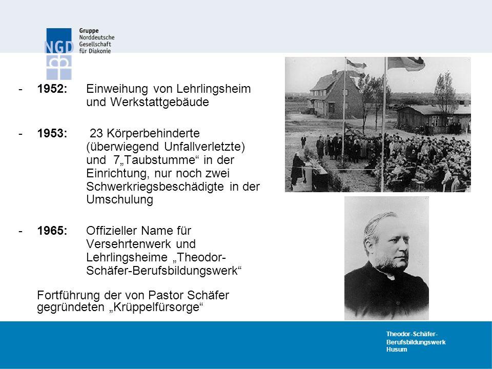 1952: Einweihung von Lehrlingsheim und Werkstattgebäude