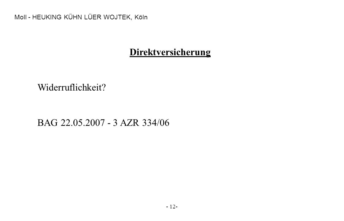 Direktversicherung Widerruflichkeit BAG 22.05.2007 - 3 AZR 334/06