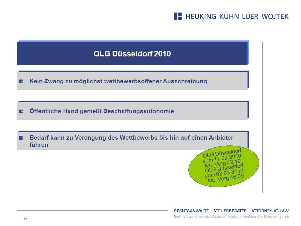 OLG Düsseldorf 2010 Kein Zwang zu möglichst wettbewerbsoffener Ausschreibung. Öffentliche Hand genießt Beschaffungsautonomie.