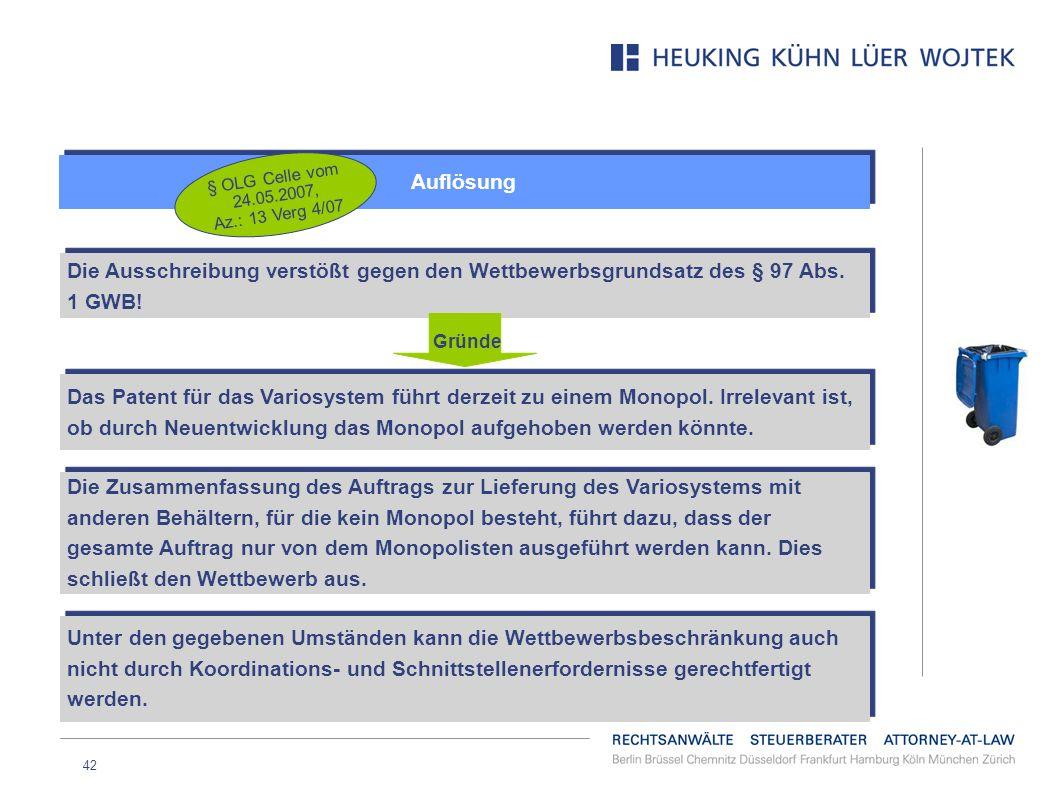 Auflösung § OLG Celle vom 24.05.2007, Az.: 13 Verg 4/07. Die Ausschreibung verstößt gegen den Wettbewerbsgrundsatz des § 97 Abs. 1 GWB!