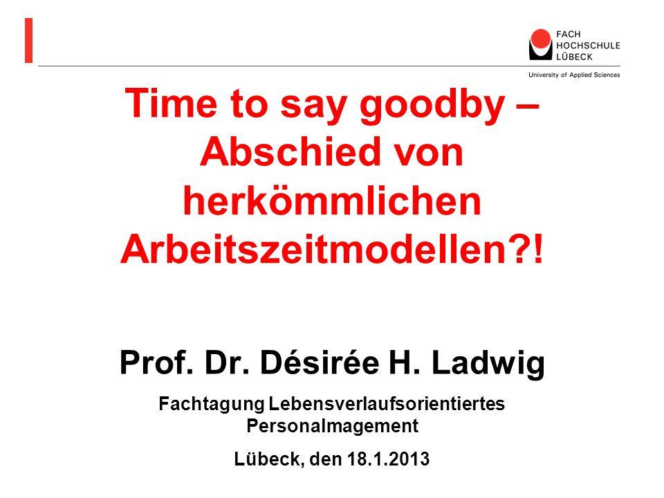 Time to say goodby – Abschied von herkömmlichen Arbeitszeitmodellen !