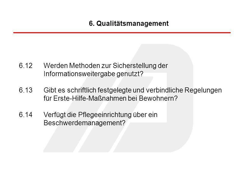 6. Qualitätsmanagement 6.12 Werden Methoden zur Sicherstellung der Informationsweitergabe genutzt