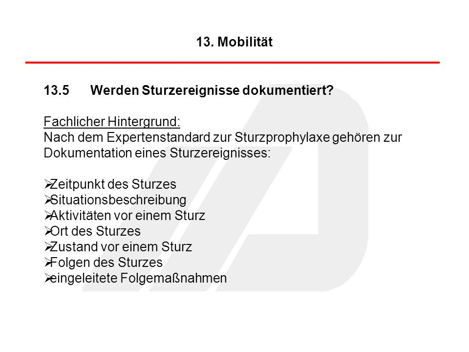 13. Mobilität 13.5 Werden Sturzereignisse dokumentiert Fachlicher Hintergrund: