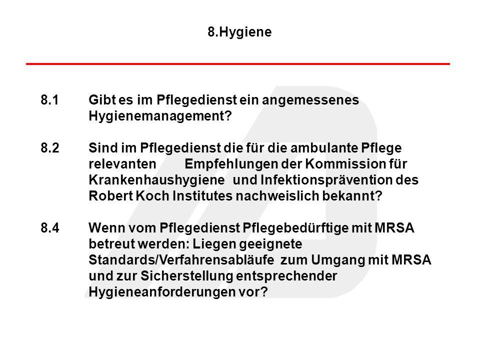8.Hygiene 8.1 Gibt es im Pflegedienst ein angemessenes Hygienemanagement