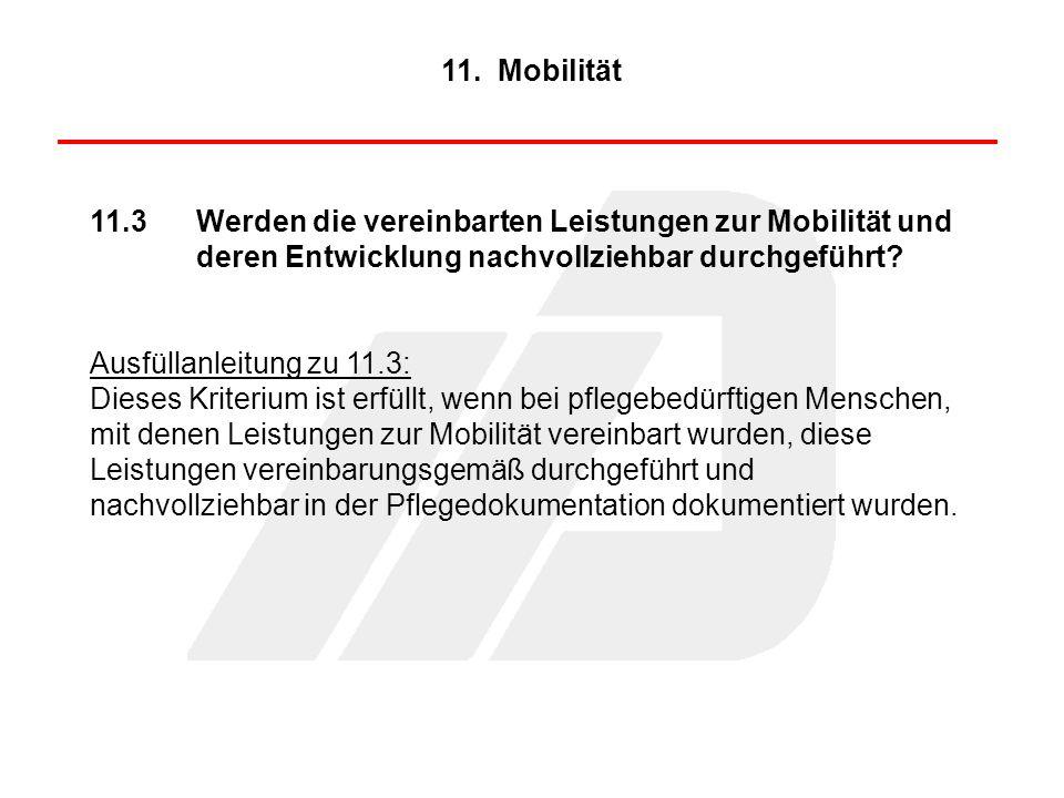 11. Mobilität 11.3 Werden die vereinbarten Leistungen zur Mobilität und deren Entwicklung nachvollziehbar durchgeführt